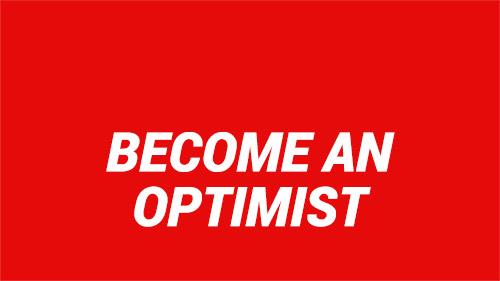 Become An Optimist