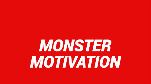 Monster Motivation
